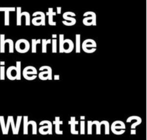 horrible idea